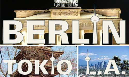 Berlin Tokio L.A.